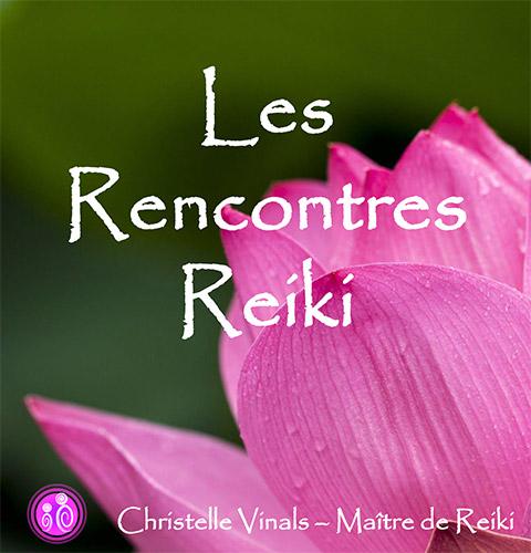 Rencontre reiki - Christelle Vinals -Maître de Reiki-Praticienne en Mieux Être - Soins énergétiques - Ain 07 88 49 16 93 Bourg en Bresse Oyonnax Lyon Genève